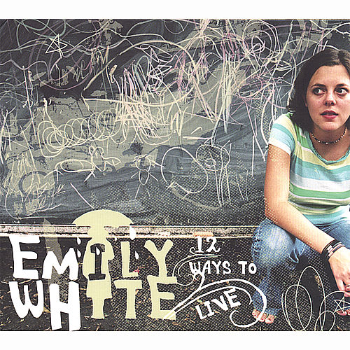 12 Ways to Live by Emily White