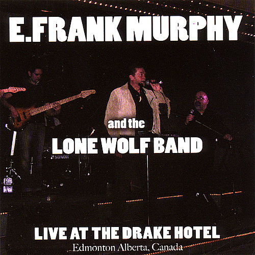Live At the Drake Hotel by E. Frank Murphy