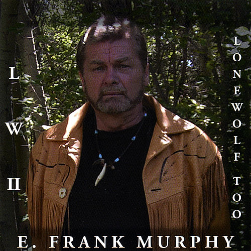 Lone Wolf Too by E. Frank Murphy