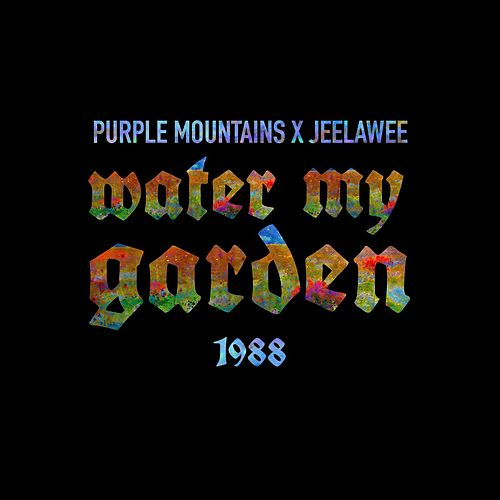 Water My Garden de Purple Mountains