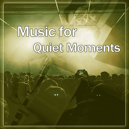 Music for Quiet Moments - Night Dream Music, Sexy Piano Songs, Soft Jazz Memories, Smooth Jazz Lounge by Music for Quiet Moments