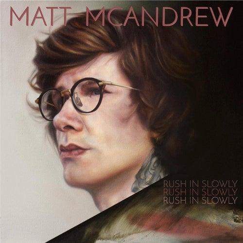 Rush in Slowly von Matt McAndrew