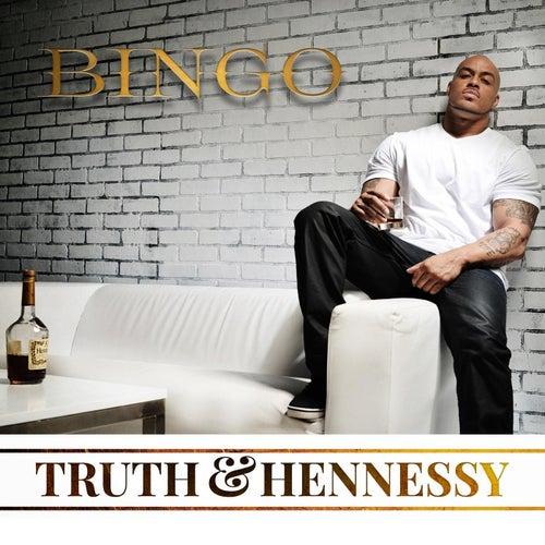 Truth & Hennessy von Bingo
