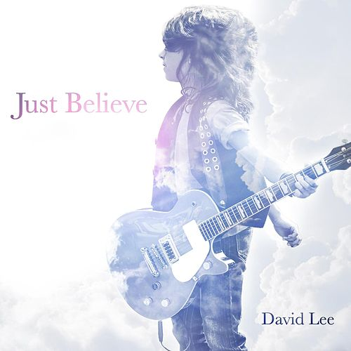 Just Believe by David Lee
