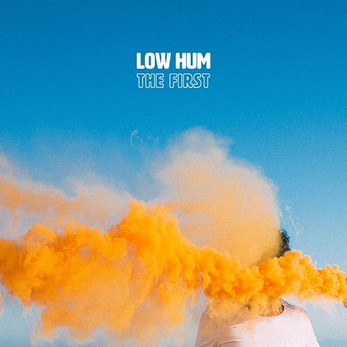 The First by Low Hum