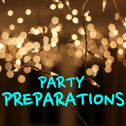 Party Preparations by Various Artists