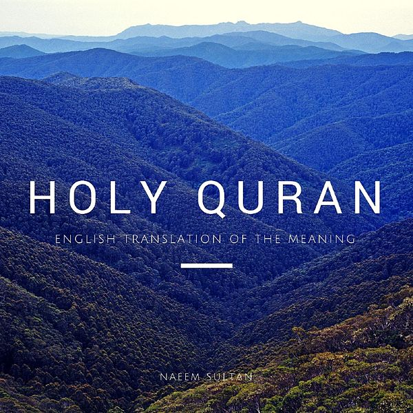 Translation of the Meaning of the Holy Quran in English by