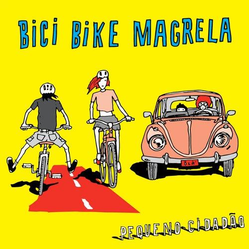 Bici Bike Magrela - Single de Pequeno Cidadão