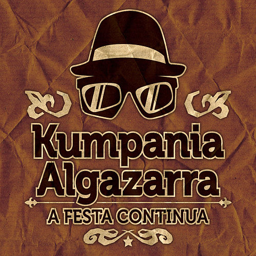 A Festa Continua by Kumpania Algazarra