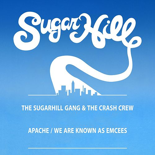 Apache (Jump On It) / We Are Known As Emcees - EP de The Sugarhill Gang