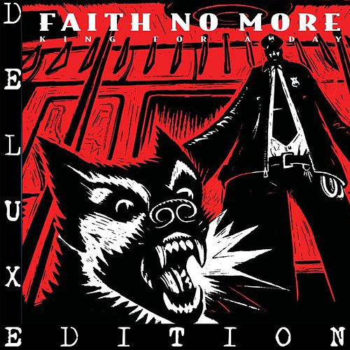 King for a Day, Fool for a Lifetime (2016 Remaster; Deluxe Edition) by Faith No More