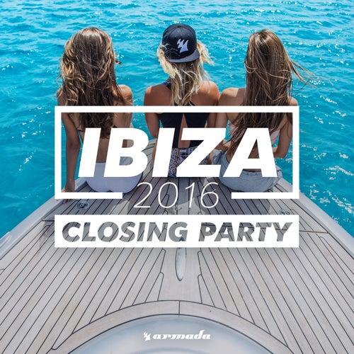 Ibiza Closing Party 2016 - Armada Music von Various Artists