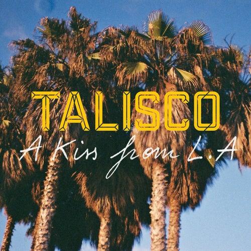A Kiss from LA de Talisco