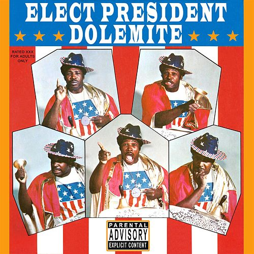 Elect President Dolemite by Rudy Ray Moore
