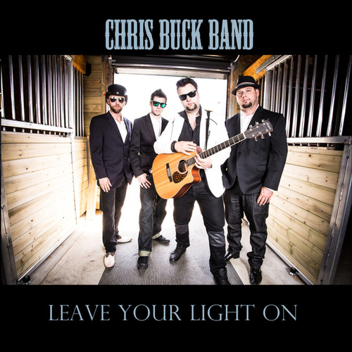 Leave Your Light On by Chris Buck Band