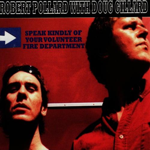 Speak Kindly of Your Volunteer Fire Department by Robert Pollard