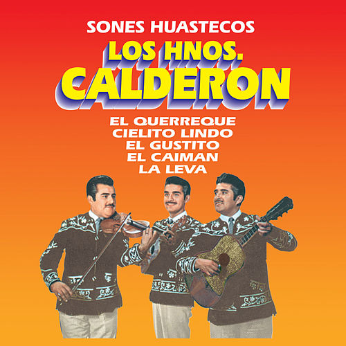 Sones Huastecos by Los Hermanos Calderon