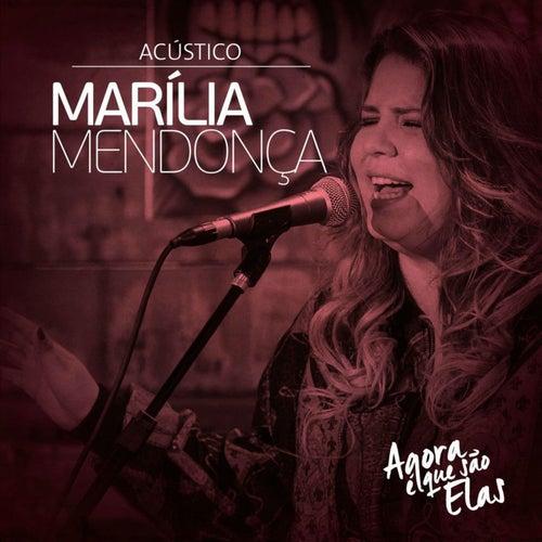 Agora É Que São Elas Ao Vivo (Acústico) - EP by Marília Mendonça