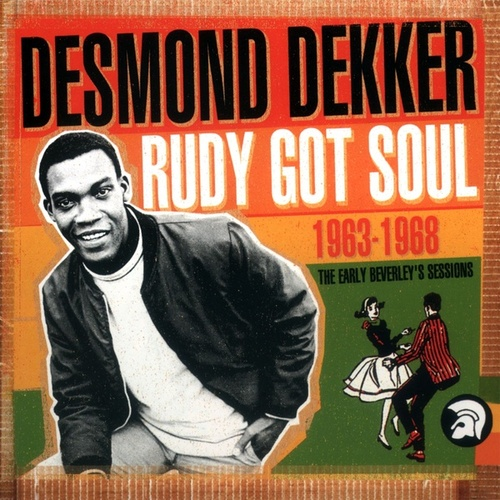 Rudy Got Soul: The Early Beverley's Sessions 1963-1968 de Desmond Dekker