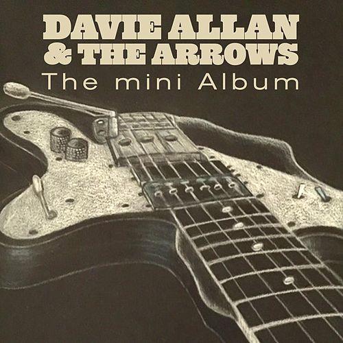 The Mini Album von Davie Allan & the Arrows