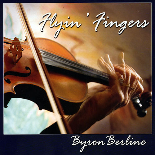 Flyin' Fingers by Byron Berline