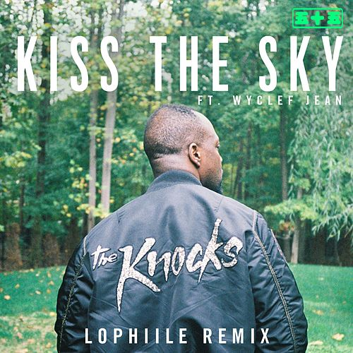 Kiss The Sky (feat. Wyclef Jean) (Lophiile Remix) von The Knocks