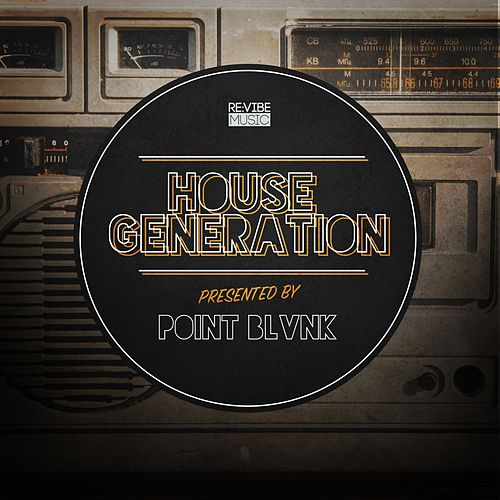 House Generation Presented by Point Blvnk de Various Artists