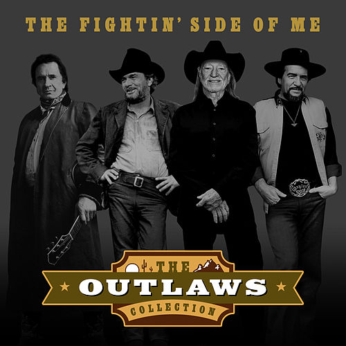 The Outlaws Collection - The Fightin' Side of Me de Various Artists