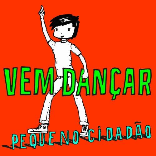 Vem Dançar - Single de Pequeno Cidadão