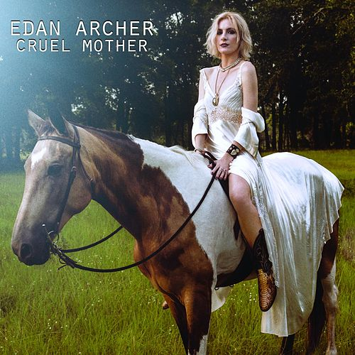 Cruel Mother by Edan Archer