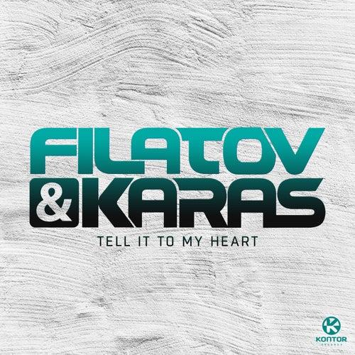 Tell It to My Heart von Filatov