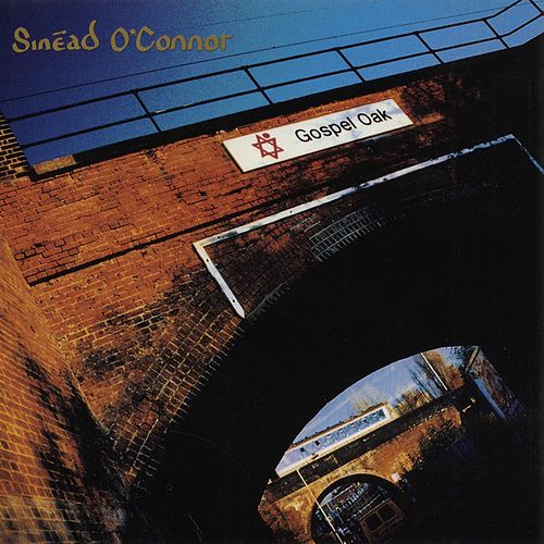 Gospel Oak by Sinead O'Connor