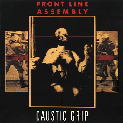 Caustic Grip von Front Line Assembly