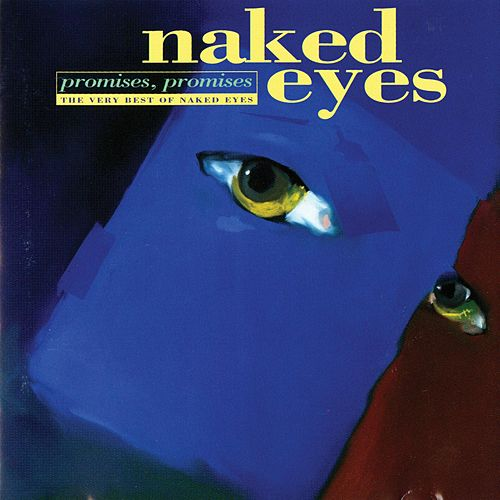 Promises, Promises: The Very Best of Naked Eyes by Naked Eyes
