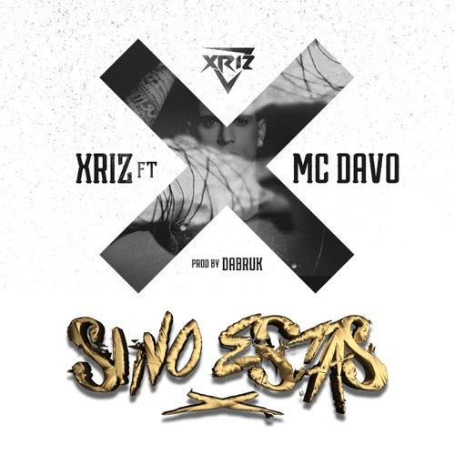 Si no estas (feat. McDavo) by Xriz