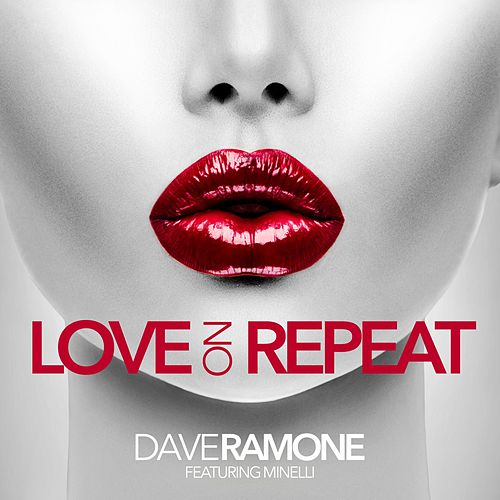 Love on Repeat by Dave Ramone