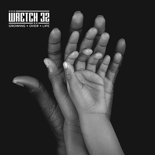 Growing Over Life von Wretch 32