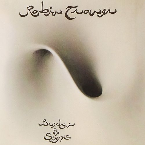 Bridge of Sighs (2007 Remaster) by Robin Trower