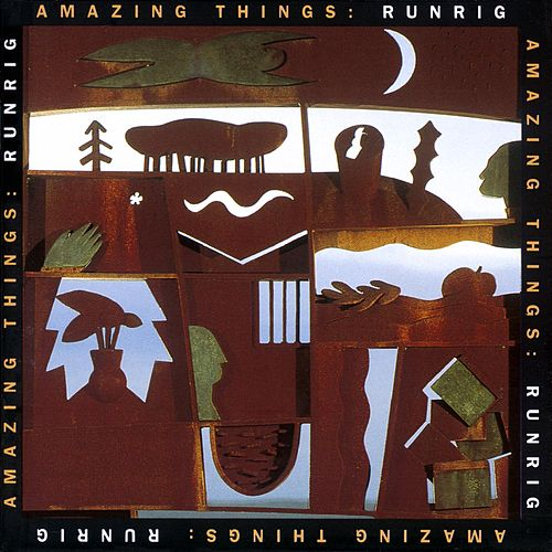 Amazing Things by Runrig