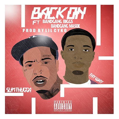 Back On (feat. Bandgang Biggs & Bandgang Masoe) - Single von Tay Way