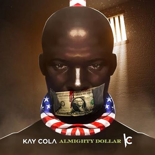 Almighty Dollar - Single von Kay Cola