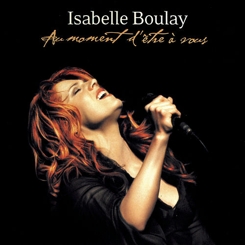 Au moment d'être à vous (Live) by Isabelle Boulay