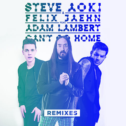 Can't Go Home (Remixes) by Felix Jaehn