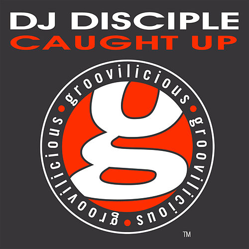 Caught Up de DJ Disciple
