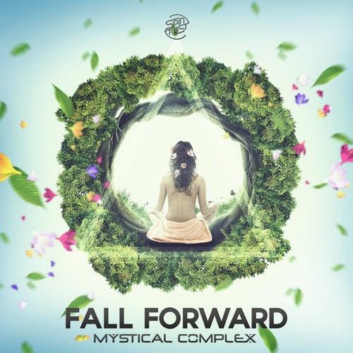 Fall Forward by Mystical Complex
