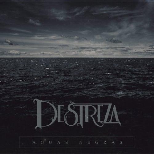 Águas Negras by Destreza