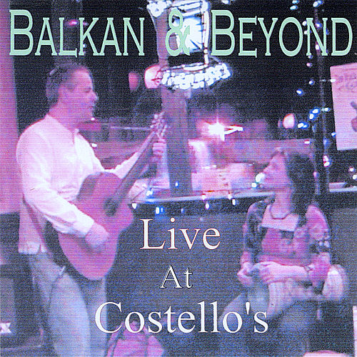 Balkan & Beyond Live At Costello's de Kevin Ferguson
