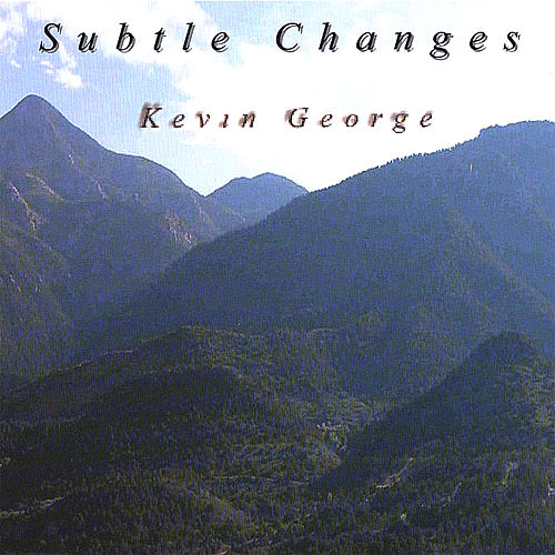 Subtle Changes von Kevin George