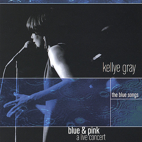 Blue and Pink, the Blue Songs de Kellye Gray