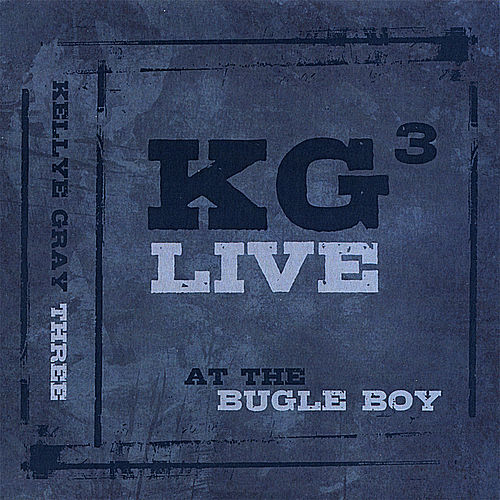 Kg3 Live! At the Bugle Boy de Kellye Gray